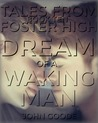 Dream of a Waking Man (Tales from Foster High, #10)