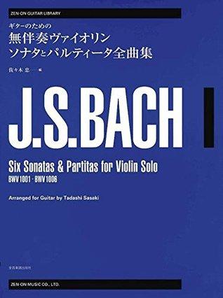 6 Sonatas And Partitas For Violin Bwv1001-1006 Arranged For Guitar