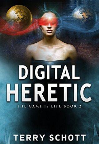 Digital Heretic (The Game is Life, #2) par Terry Schott