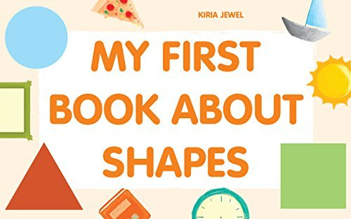My First Book About Shapes: (Early Learning, Baby Books, Kids Books, Beginner Readers,Baby Memory Books, Buy Books Online, Books For Kids age 0-4)