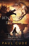 Bentwhistle The Dragon in A Twisted Prophecy (Book 3)