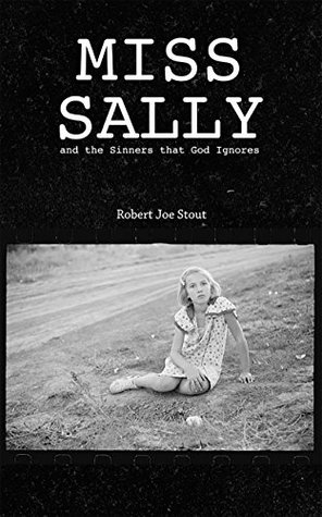 Miss Sally: and the Sinners That God Ignores