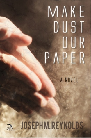 Make Dust Our Paper