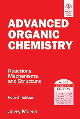 Advanced Organic Chemistry: Reactions, Mechanisms and Structure