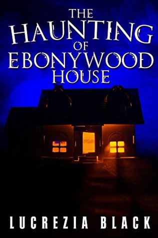 The Haunting Of Ebonywood House
