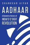Book cover for Aadhaar: A Biometric History of India's 12-Digit Revolution