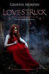 Love-Struck by Gryffin Murphy