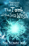 The Tomb of the Sea Witch (Beaumont and Beasley, #2)