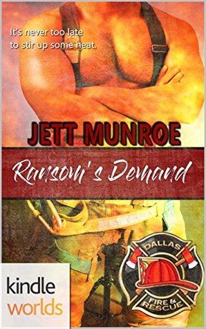 Ransom's Demand (Dallas Fire & Rescue Kindle Worlds Novella)