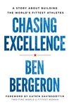 Chasing Excellence: A Story About Building the World's Fittest Athletes