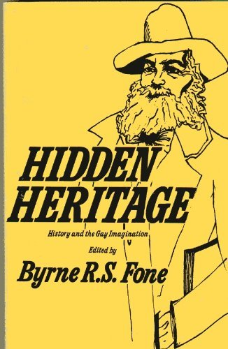 Hidden Heritage: History and the Gay Imagination, an Anthology