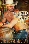Amazed by You (Riding Tall 2, #1)