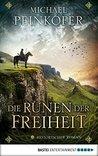 Die Runen der Freiheit by Michael Peinkofer