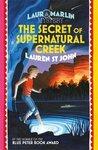 The Secret of Supernatural Creek (Laura Marlin Mysteries #5)