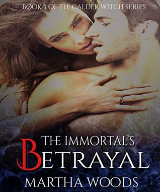 The Immortal's Betrayal (The Calder Witch #5)
