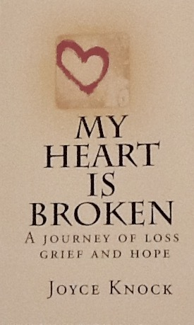 My heart is broken. A journey of loss grief and hope.