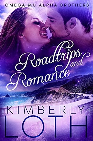 Roadtrips and Romance (Omega Mu Alpha Brothers #5)