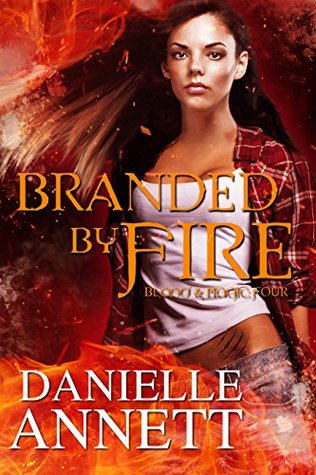 Kissed by Fire: Book two in a New Adult, Paranormal Fantasy series (Blood