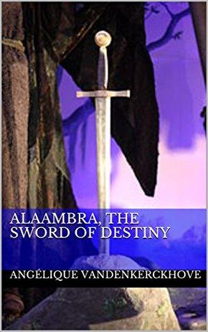 Alaambra, The Sword of Destiny