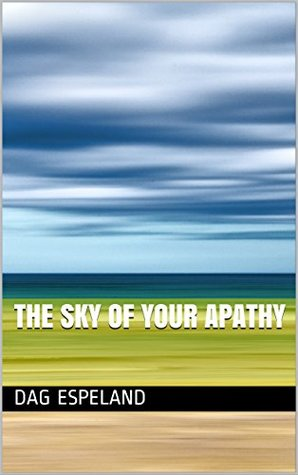The sky of your apathy