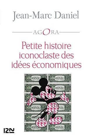 Petite histoire iconoclaste des idées économiques (AGORA)