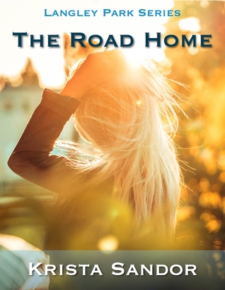 The Road Home Langley Park Series 1 By Krista Sandor
