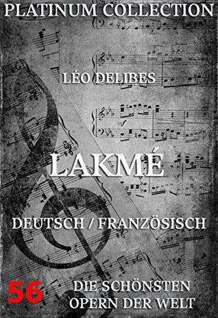 Lakmé: Die Opern der Welt