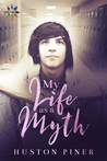 My Life as a Myth (Seasons of Chadham High, #1)