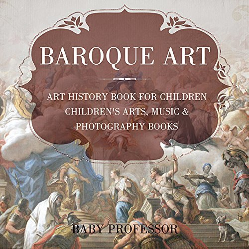 Baroque Art - Art History Book for Children   Children's Arts, Music & Photography Books