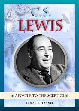 C S Lewis: Apostle to the Sceptics