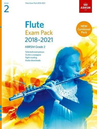 Flute Exam Pack 2018-2021, ABRSM Grade 2: Selected from the 2018-2021 syllabus. Score & Part, Audio Downloads, Scales & Sight-Reading