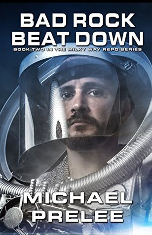 Bad Rock Beat Down (The Milky Way Repo Series Book 2)