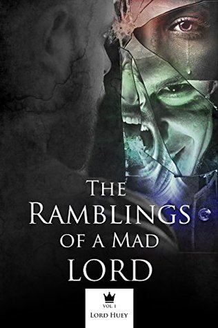 The Ramblings of a Mad Lord Vol. 1