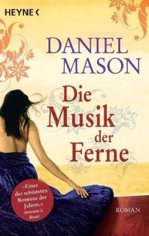 http://www.amazon.de/Die-Musik-Ferne-Daniel-Mason/dp/3453406702/ref=la_B00458IMMG_1_1_twi_pap_3?s=books&ie=UTF8&qid=1454268947&sr=1-1