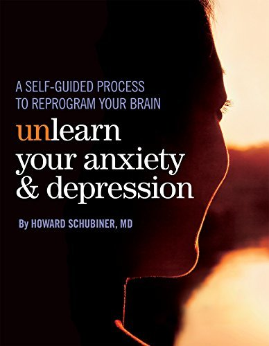Unlearn Your Anxiety and Depression: A self-guided process to reprogram your brain