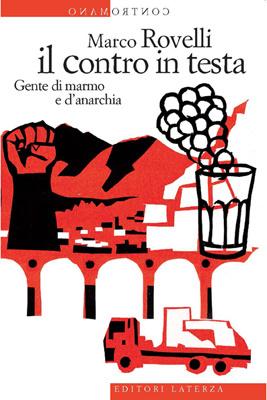 Il contro in testa: Gente di marmo e d'anarchia