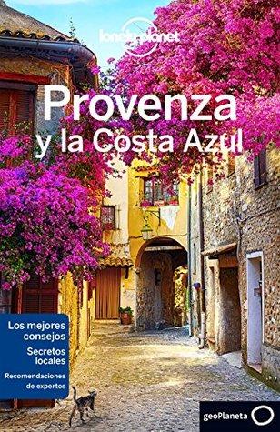 Provenza y la Costa Azul 3 (Lonely Planet-Guías de Región)