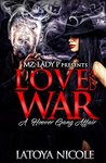 Love and War by Latoya Nicole