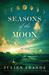 Seasons of the Moon by Julien Aranda