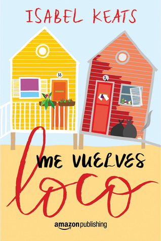 Me vuelves loco by Isabel Keats