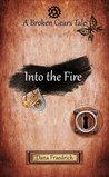Into the Fire (Broken Gears #2)