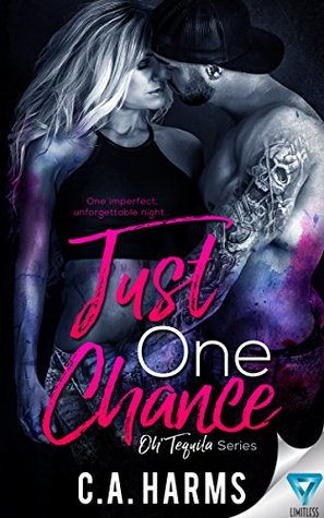 Just One Chance by C.A. Harms