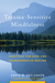 Trauma-Sensitive Mindfulness by David A. Treleaven