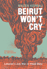 Beirut Won't Cry by Mazen Kerbaj