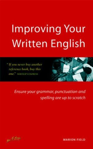 Improving Your Written English: Ensure Your Grammar, Punctuation and Spelling are Up to Scratch