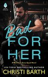Bad for Her (Bad Boys Gone Good, #1)