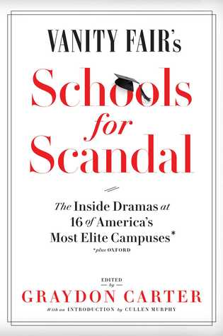 Vanity Fair's Schools For Scandal: The Inside Dramas at 16 of America's Most Elite Campuses—Plus Oxford!