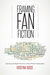 Framing Fan Fiction: Literary and Social Practices in Fan Fiction Communities