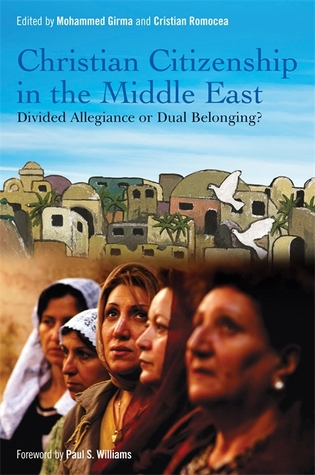 Divided Allegiance?: Essays on Christian Vision of Citizenship with Especial Focus on the Middle East