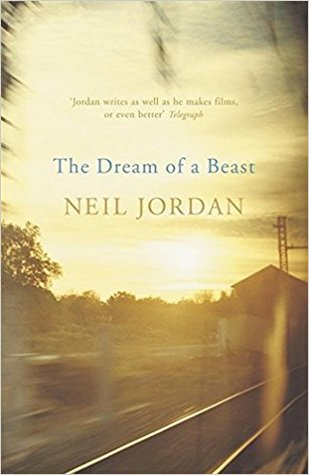 Ebook The Dream of a Beast by Neil Jordan DOC!